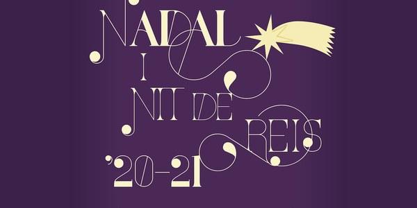 Nadal 2020 i Reis 2021, unes festes molt especials que no poden faltar