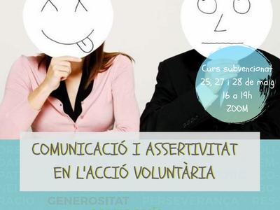 CURS: COMUNICACIÓ I ASSERTIVITAT EN L'ACCIÓ VOLUNTÀRIA