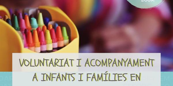 CURS: VOLUNTARIAT I ACOMPANYAMENT A INFANTS I FAMÍLIES EN SITUACIÓ DE VULNERABILITAT